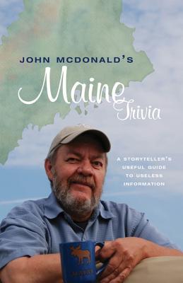 John Mcdonald's Maine Trivia By McDonald, John
